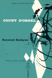 Count d'Orgel by Raymond Radiguet. Grove Press. 1953; Second printing (1959). Evergreen, E-4. Paperback. Cover designed by Roy Kuhlman.