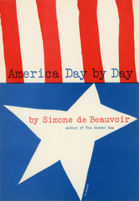 America Day by Day by Simone de Beauvoir. Grove Press. 1953. Hardcover. Cover designed by Roy Kuhlman.