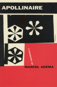 Apollinaire: A Biography by Marcel Adema. Grove Press. 1955. Hardcover. Cover designed by Roy Kuhlman.