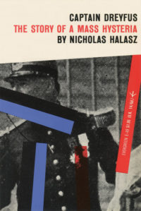 Captain Dreyfus: The Story of a Mass Hysteria by Nicholas Halasz. Grove Press. 1955; Reprint. Evergreen Paperback. Cover designed by Roy Kuhlman.