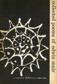 Collected Poems of Edwin Muir (1921-1951). Grove Press. 1957. Evergreen, E-77. Paperback. Cover designed by Roy Kuhlman.