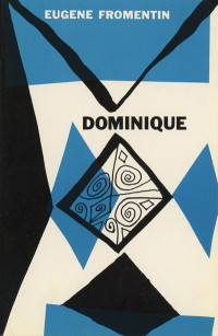 Dominique by Eugene Fromentin. Grove Press. Circa 1952-54. Cover design by Roy Kuhlman.