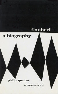 Flaubert: A Biography by Philip Spencer. Grove Press, 1952. Evergreen Paperback. Cover design by Roy Kuhlman.