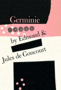 Germinie by Edmond and Jules de Goncourt. Grove Press. 1955. Hardcover. Cover designed by Roy Kuhlman.
