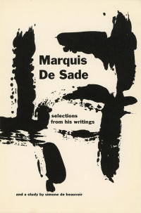 Marquis De Sade: Selections From His Writings with a Study by Simone De Beauvoir. Grove Press. 1953. GP-31. Hardcover. See also: 1954 reprint. Cover designed by Roy Kuhlman.