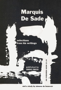 Marquis De Sade: Selections From His Writings, With a Study by Simone De Beauvoir. Grove Press. 1953. Evergreen Paperback. Cover designed by Roy Kuhlman.