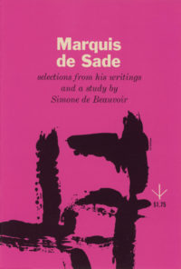Marquis De Sade: Selections From His Writings, With a Study by Simone De Beauvoir. Grove Press. 1954; Reprint. Evergreen Paperback. Cover designed by Roy Kuhlman.