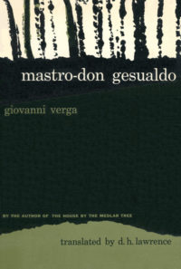 Mastro-Don Gesualdo by Giovanni Verga. Grove Press. 1955. Hardcover. Cover designed by Roy Kuhlman.