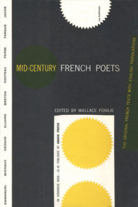 Mid-Century French Poets, edited and translated by Wallace Fowlie. Grove Press. 1955. Evergreen Paperback. Cover designed by Roy Kuhlman.