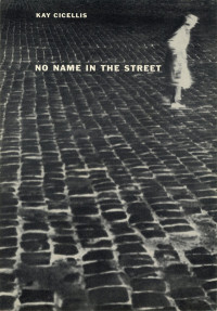 No Name in the Street by Kay Cicellis. Grove Press. 1953. GP-25. Hardcover. Cover designed by Roy Kuhlman.