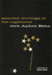 Selected Writings of the Ingenious Mrs. Aphra Behn. Grove Press. Copyright 1950; 1955 edition. Evergreen Paperback. Cover designed by Roy Kuhlman.