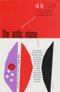 The Antic Muse: American Writers in Parody, edited by Robert P. Falk. Grove Press. 1955. Evergreen Paperback. Cover designed by Roy Kuhlman.