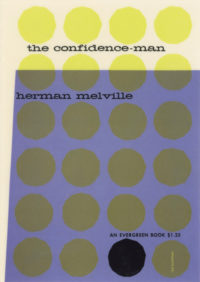 The Confidence Man: His Masquerade by Herman Melville. Grove Press. 1955. Evergreen Paperback. Cover designed by Roy Kuhlman.