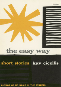 The Easy Way by Kay Cicellis. Copyright 1950; 1953 print date. GP-37. Hardcover. Cover designed by Roy Kuhlman.