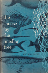 The House by the Medlar Tree by Giovanni Verga. Grove Press. 1953. GP-26. Hardcover. Cover designed by Roy Kuhlman.