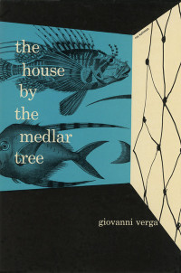 The House by the Medlar Tree by Giovanni Verga. Grove Press. 1953; Second printing (print date unknown). Hardcover. Cover designed by Roy Kuhlman.
