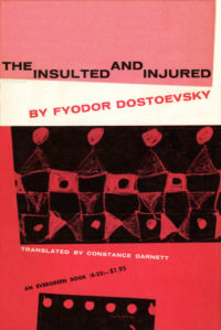 The Insulted and Injured by Fyodor Dostoevsky. Grove Press. 1955; Reprint. Evergreen Paperback. Cover designed by Roy Kuhlman.