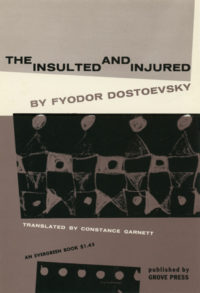 The Insulted and Injured by Fyodor Dostoevsky. Grove Press. 1955. Evergreen Paperback. Cover designed by Roy Kuhlman.