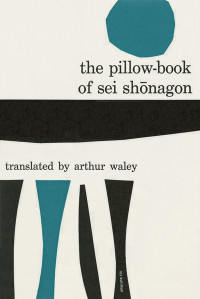 The Pillow-Book of Sei Shonagon. Translated by Arthur Waley. Grove Press. Circa 1952-54. Cover design by Roy Kuhlman.