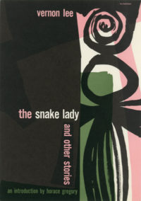 The Snake Lady and Other Stories by Vernon Lee. Grove Press. 1954. Hardcover. Cover designed by Roy Kuhlman.