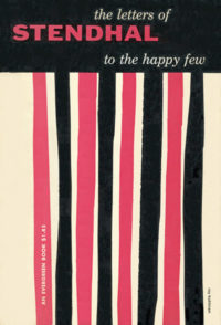 To the Happy Few: The Letters of Stendhal. Grove Press. 1955. Evergreen paperback. Cover designed by Roy Kuhlman.
