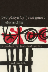 The Maids and Deathwatch: Two Plays by Jean Genet. Grove Press. 1954. Hardcover. Cover designed by Roy Kuhlman.