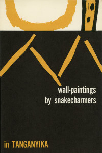 Wall-Paintings by Snake Charmers in Tanganyika by H. Cory. Grove Press. 1953. Hardcover. Cover designed by Roy Kuhlman.