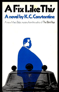 A Fix Like This by K. C. Constantine. Saturday Review Press/E.P. Dutton (1975). Cover designed by Roy Kuhlman.