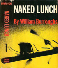 'Naked Lunch' by William Burroughs. Copyright 1959 (Olympia Press); Grove Press, 1962. Collaborative cover design with photograph by Roy Kuhlman.
