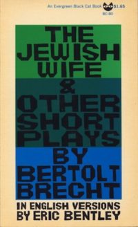 The Jewish Wife & Other Short Plays by Bertolt Brecht. Grove Press, 1965. Cover by Roy Kuhlman.