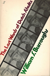 The Last Words of Dutch Schultz: A Fiction in the Form of a Film Script by William S. Burroughs. Seaver Books, 1975. Cover designed by Roy Kuhlman.