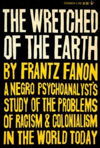 The Wretched of the Earth by Frantz Fanon. Grove Press, 1963. Cover designed by Roy Kuhlman.