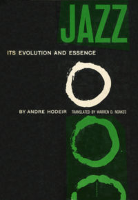 Jazz: Its Evolution and Essence by Andre Hodeir. Grove Press, 1956. Hardcover. Cover designed by Roy Kuhlman.