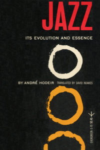 Jazz: Its Evolution and Essence by Andre Hodeir. Grove Press, 1958; Reprint. Evergreen paperback. Cover designed by Roy Kuhlman.