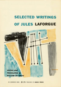 Selected Writings of Jules Laforgue, edited by William Jay Smith. Grove Press, 1956. Evergreen Paperback. Cover designed by Roy Kuhlman.