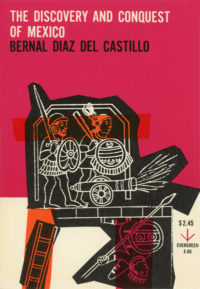The Discovery and Conquest of Mexico by Bernal Diaz Del Castillo. Grove Press, 1956. Evergreen Paperback. Cover designed by Roy Kuhlman.