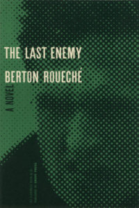 The Last Enemy by Berton Roueche. Grove Press, 1956. Evergreen Paperback. Cover designed by Roy Kuhlman.