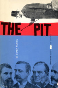 The Pit: A Story of Chicago by Frank Norris. Grove Press. 1956 edition. Evergreen Paperback. Cover designed by Roy Kuhlman.