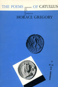 The Poems of Catullus. Horace Gregory (trans). Grove Press, 1956; Reprint. Evergreen Paperback. Cover designed by Roy Kuhlman.